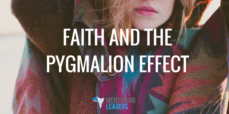 Faith and the Pygmalion Effect