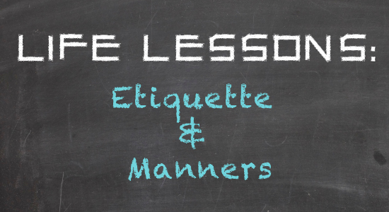 Life Skills – Etiquette and Manners