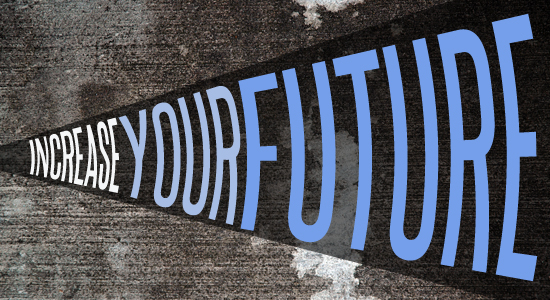 Increasing Your Future