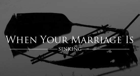 When Your Marriage is Sinking