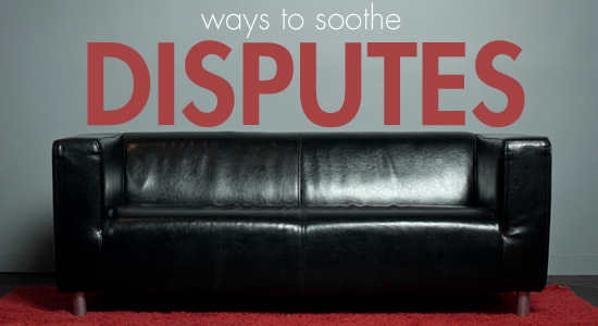 Ways to Soothe Disputes