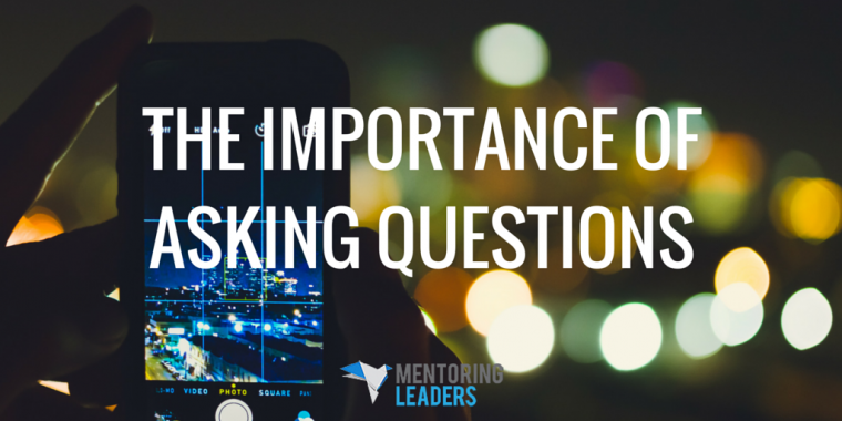 Mentoring Leaders - The Importance of Asking Questions