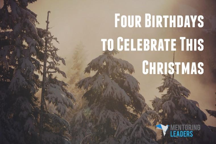 12 - 25 Four Birthdays to Celebrate this Christmas