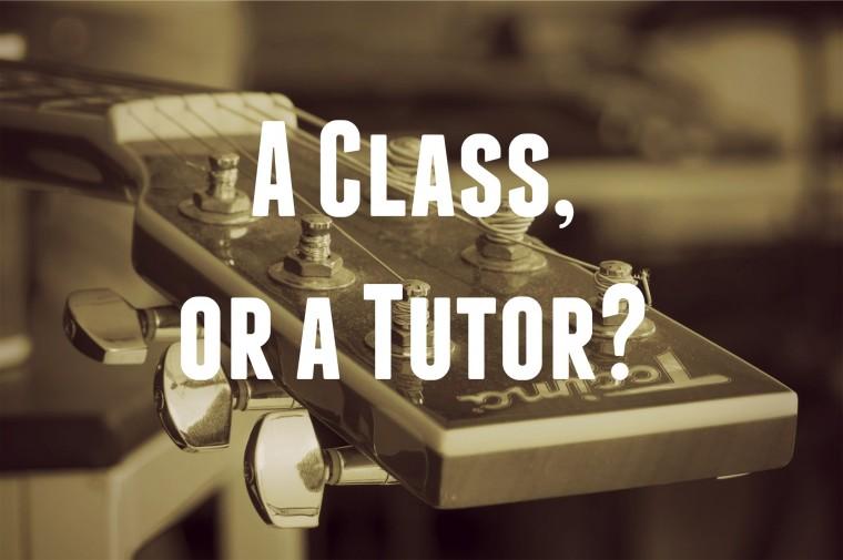 A Class, or a Tutor