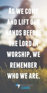 Mentoring Leaders - A Life of Worship