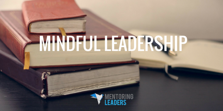 Mindful Leadership- Mentoring Leaders