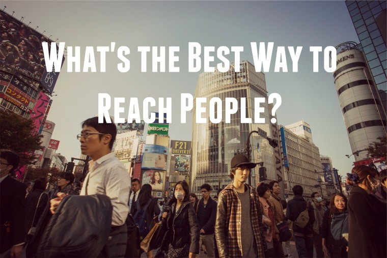 What's the Best Way to Reach People