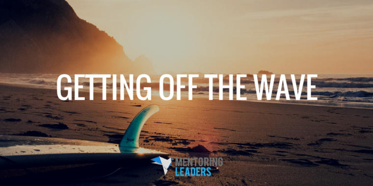 Getting off the Wave - Mentoring Leaders (1)