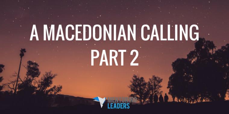 Mentoring Leaders - A Macedonian Calling- Part 2