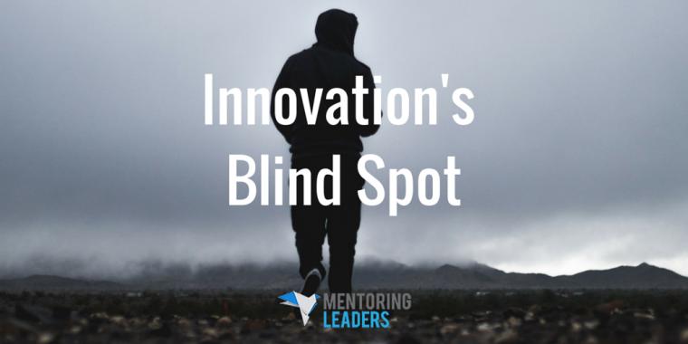 Mentoring Leaders - Innovation's Blind Spot