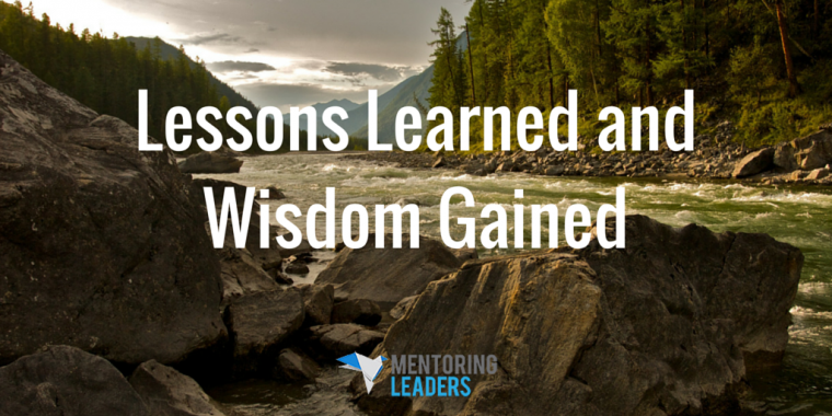 Mentoring Leaders - Lessons Learned and Wisdom Gained