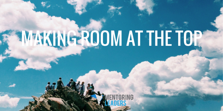 Mentoring Leaders - Making Room at the Top