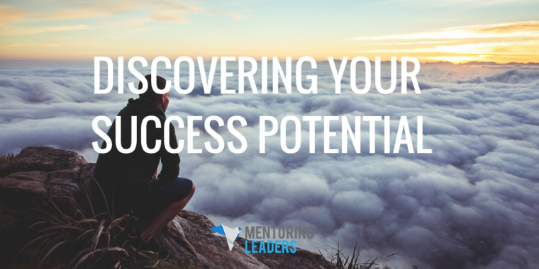 Mentoring Leaders - Discovering Your Success Potential
