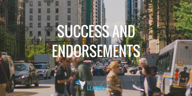 Mentoring Leaders - SUCCESS AND ENDORSEMENTS