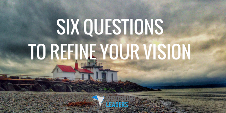 Mentoring Leaders - Six Questions to Refine Your Vision (1)