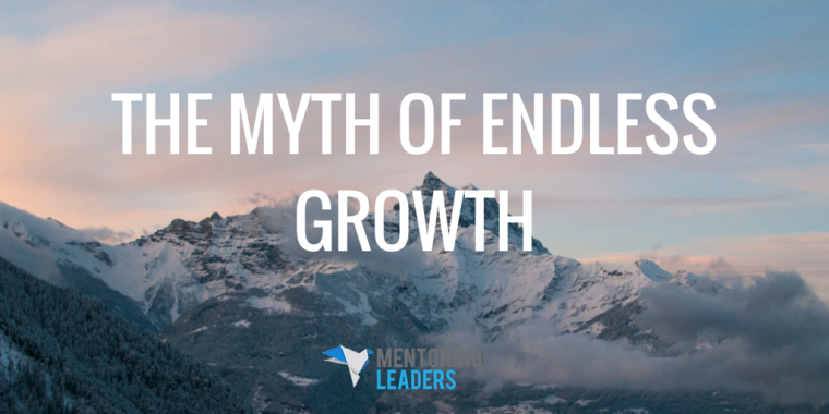 Mentoring Leaders - The Myth of Endless Growth