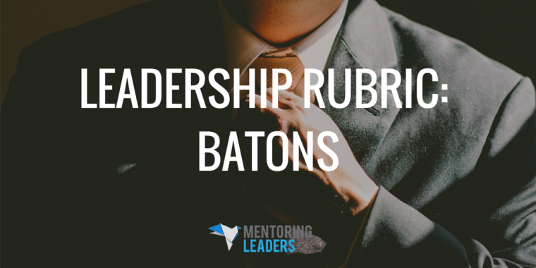 Mentoring Leaders - Batons
