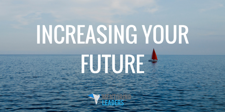 Mentoring Leaders - Increasing Your Future