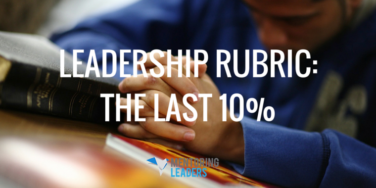 Mentoring Leaders - LEADERSHIP RUBRIC  THE LAST 10