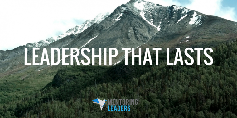 Mentoring Leaders - Leadership that Lasts