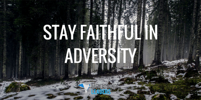 Mentoring Leaders - Stay Faithful In Adversity