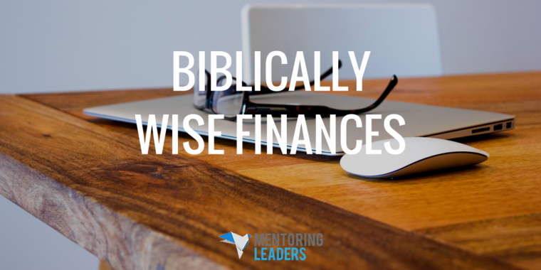Mentoring Leaders - Biblically Wise Finances