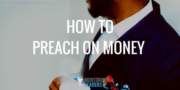Mentoring Leaders - How to Preach on Money (5)