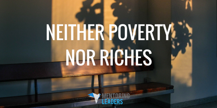 Mentoring Leaders - Neither Poverty Nor Riches