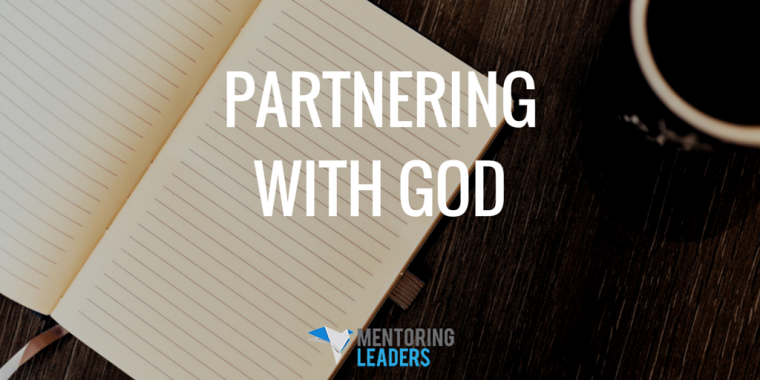 Mentoring Leaders - PARTNERING WITH GOD