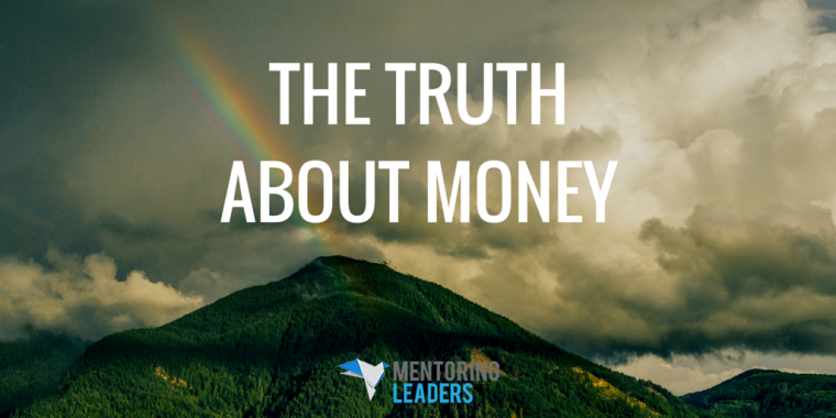 Mentoring Leaders - The Truth About Money