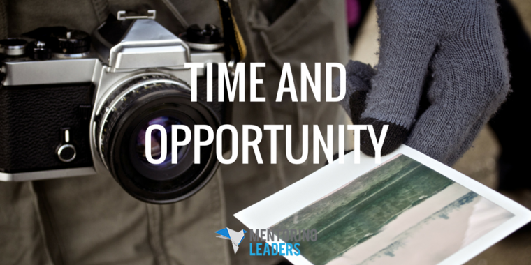 Mentoring Leaders - Time and Opporutnity
