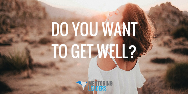 Mentoring Leaders - Do You Want to Get Well-