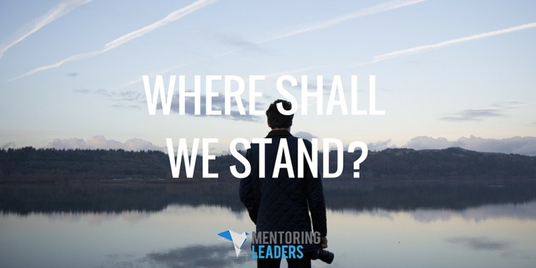 Where shall we stand-