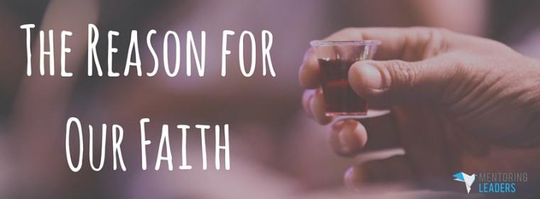 The Reason for Our Faith